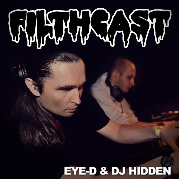 Eye-D & Hidden - Barcode Filthcast 033