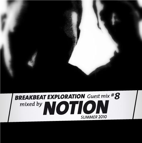 Breakbeat Exploration Guest Mix 8 — NotioN (07.2010)