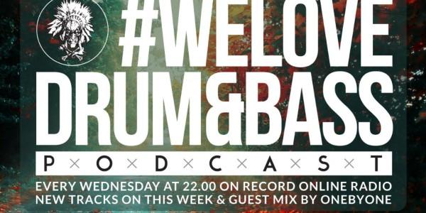 Gunsta Presents - #WeLoveDrum&Bass Podcast & oneBYone Guest Mix