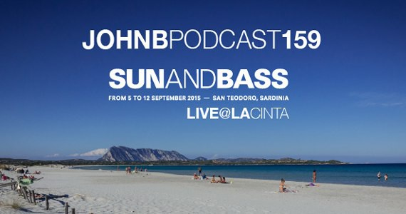 John B – Podcast 159 Live @ Sun & Bass 2015