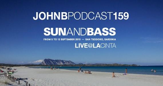 John B – Podcast 159 Live @ Sun & Bass 2015