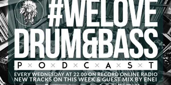 Gunsta Presents — #WeLoveDrum&Bass Podcast & Enei Guest Mix (2015-02-21)