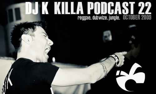 DJ K — Killa Podcast 22 (2009-10-15)