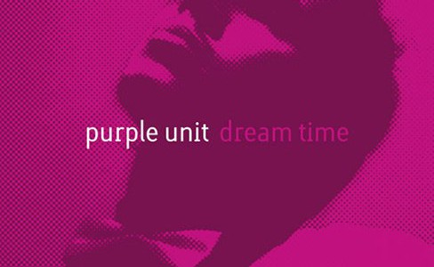 Purple Unit — Dream Time (2006)