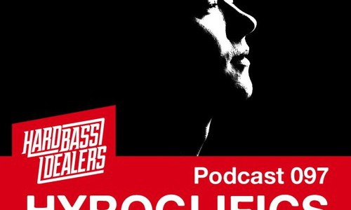 Hard Bass Dealers Podcast 097 — HYROGLIFICS (2015-11-20)