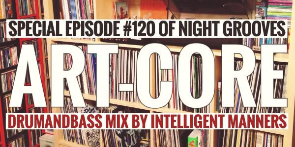 Intelligent Manners — Night Grooves #120 — Megapolis 89'5 FM (15.12.2015)