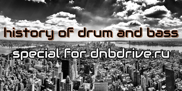 Oris — History of drum and bass special for dnbdrive.ru (2016-03-05)