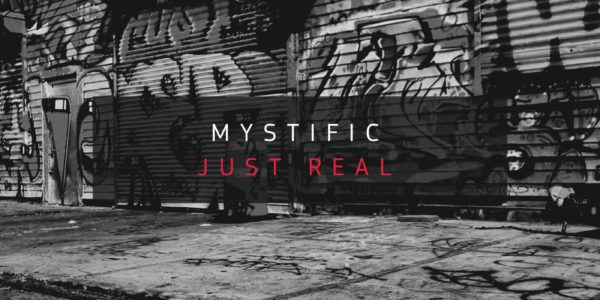 Mystific — Just Real (Citate Forms 2016-09)