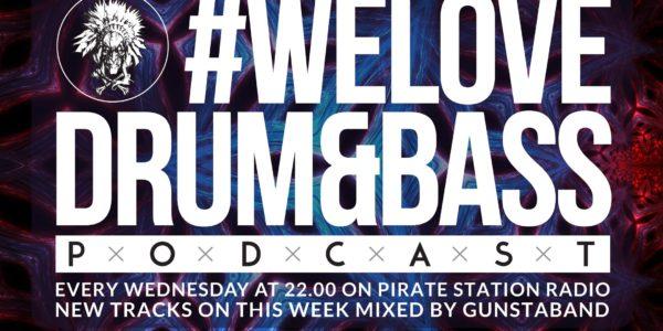 Gunsta Presents #WeLoveDrum&Bass Podcast #118 Gunstaband Mix (2016-10-05)