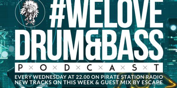 #WeLoveDrum&Bass Podcast #121 & Escape Guest Mix (2016-10-27)