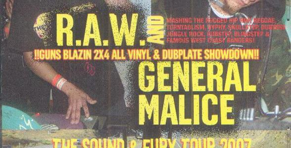 R.A.W. & GENERAL MALICE – N2O The Sound & Fury Tour 2007