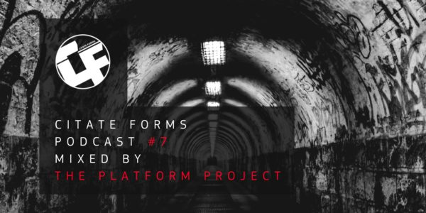 Citate Forms Podcast #7 — Mixed By The Platform Project (2017-01-18)