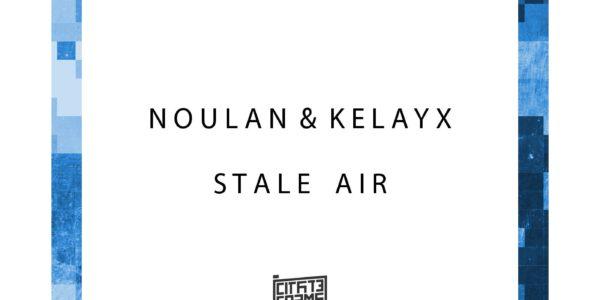 Noulan & Kelayx — Stale Air [CFF003] 16/11/2017