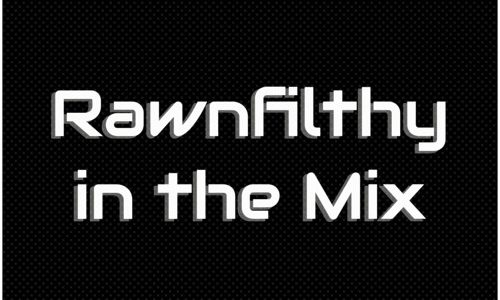 Rawnfilthy In The Mix Vol.4 [01-11-2018]